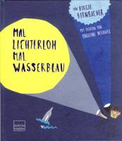 Birgit Birnbacher - Mal lichterloh mal wasserblau